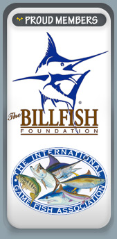 Proud Members of The Billfish Foundation & The International Game Fish Association IGFA